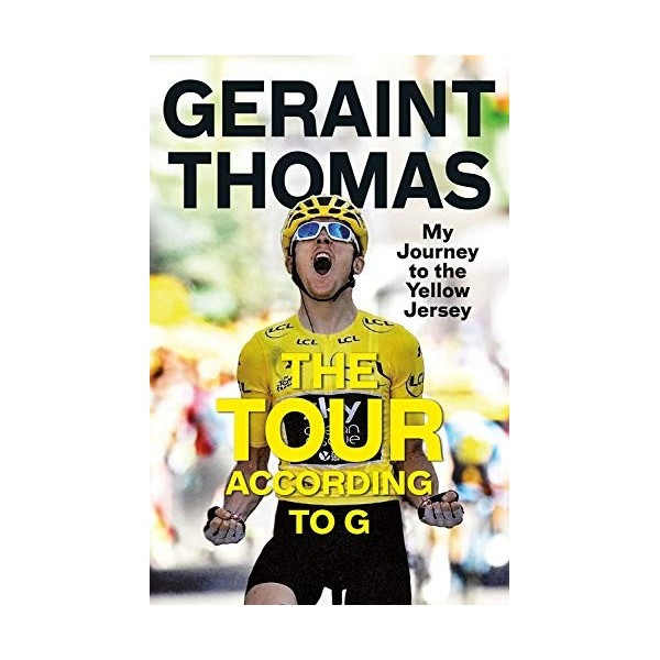 The Tour According to G: My Journey to the Yellow Jersey Inglés 978-1787479036 Geraint Thomas