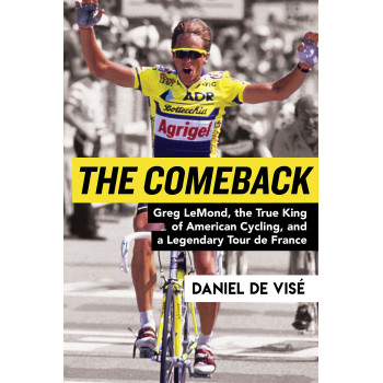 The Comeback: Greg LeMond, the True King of American Cycling, and a Legendary Tour de France Inglés 978-0802127945 Daniel de ...