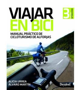 Viajar en bici. Manual práctico de cicloturismo de alforjas (3ª ed.) Guías / Viajes 978-84-9829-432-3 Alicia Urrea, Álvaro Ma...