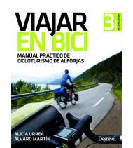 Viajar en bici. Manual práctico de cicloturismo de alforjas (3ª ed.)