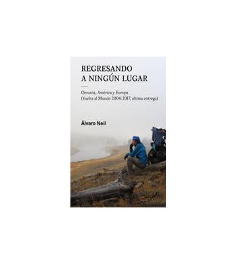 Regresando a ningún lugar Crónicas de viajes 978-84-09-06661-2 Álvaro NeilÁlvaro Neil