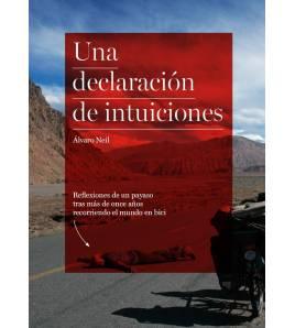 Una declaración de intuiciones. Crónicas de viajes 978-84-608-4551-5 Álvaro NeilÁlvaro Neil