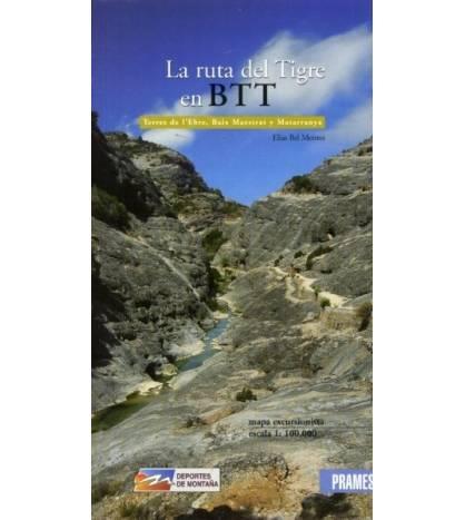 La ruta del Tigre en BTT. Terres de l'Ebre, Baix Maestrat y Matarranya. Guías / Viajes 9788483212950