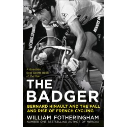 The Badger. Bernard Hinault and the Fall and Rise of French Cycling Inglés 978-0224092050 William Fotheringham