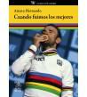 Cuando fuimos los mejores Historia / Biografías 978-84-949278-1-2 Ainara Hernando
