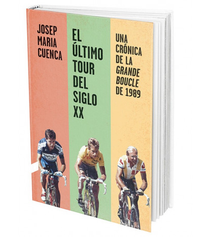 El último Tour del siglo XX. Una crónica de la Grande Boucle de 1989 Tour de Francia 9788412028713 Josep María Cuenca
