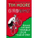 Gironimo!: Riding the Very Terrible 1914 Tour of Italy Inglés 9780224100151 Tim Moore