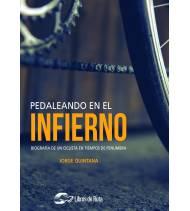 Pedaleando en el infierno. Biografía de un ciclista en tiempos de penumbra (ebook)