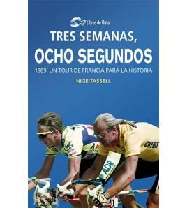 Tres semanas, ocho segundos. 1989. Un Tour de Francia para la historia (ebook)