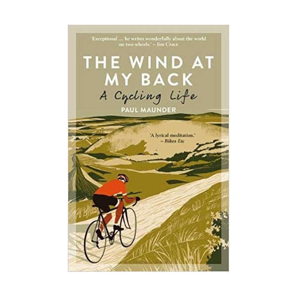The Wind At My Back: A Cycling Life Inglés 978-1472948151 Paul Maunder