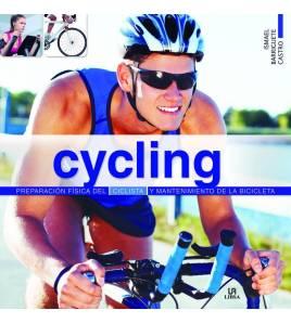 Cycling. Preparación física del ciclista y mantenimiento de la bicicleta Mecánica  9788466229593 Ismael Barriguete CastroIsma...