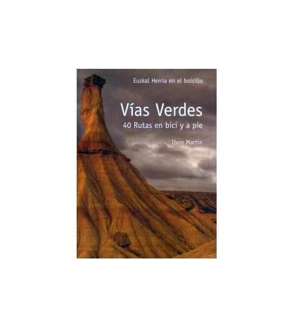 Vías verdes. 40 rutas en bici y a pie Guías / Viajes 978-84-935570-8-9 Ibon MartinIbon Martin