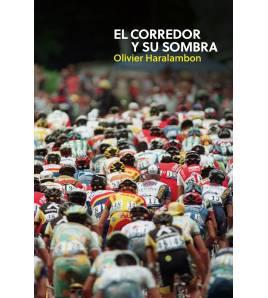 El corredor y su sombra Crónicas / Ensayo 978-84-15373-58-2 Olivier Haralambon