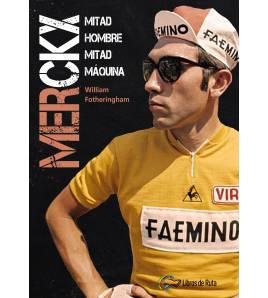 Merckx. Mitad hombre, mitad máquina Nuestros Libros 978-84-120188-6-8 William FotheringhamWilliam Fotheringham