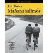 Mañana salimos Biografías 978-84-939948-0-8 Jean Bobet