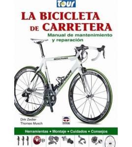 La bicicleta de carretera. Manual de mantenimiento y reparación