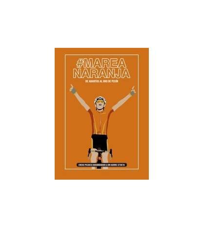 Marea Naranja. De Abantos al oro de Pekín - Libros de Ruta