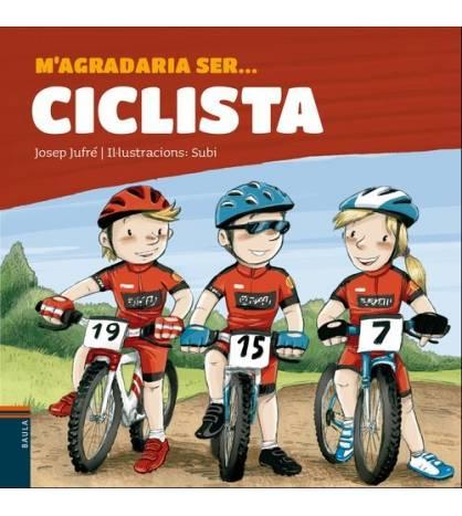 M'agradaria ser... ciclista Infantil 978-84-479-3745-5