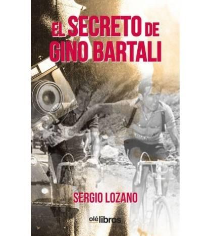 El secreto de Gino Bartali Historia 978-84-17737-36-8 Sergio Lozano Zarco