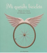 Mi querida bicicleta Crónicas / Ensayo 978-84-930641-9-8 VV.AA.