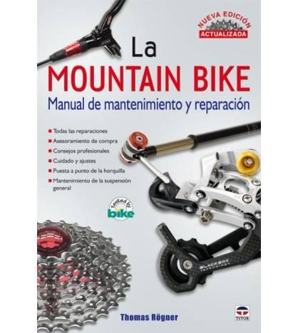 La Mountain Bike. Manual de mantenimiento y reparación Mecánica  9788479028114 Thomas Rögner Thomas Rögner