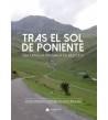 Tras el sol de poniente. Una travesía pirenaica en bicicleta. Crónicas de viajes 9788413387079 José Manuel Aparicio Rodríguez