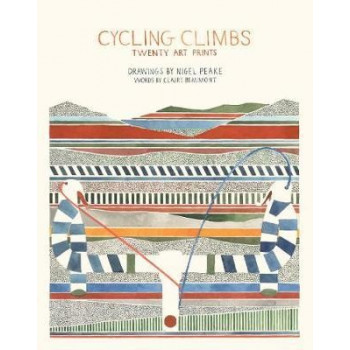 Cycling Climbs. Twenty Art Prints Ilustraciones 978-1856699655 Claire Beaumont & Nigel Peake
