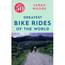 The 50 Greatest Bike Rides of the World Inglés 9781785781810 Sarah Woods