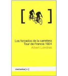 Los forzados de la carretera: Tour de Francia 1924 Crónicas / Ensayo 978-84-96614-75-8 Albert Londres