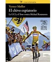 El chivo expiatorio. La UCI y el Tour contra Michael Rasmussen