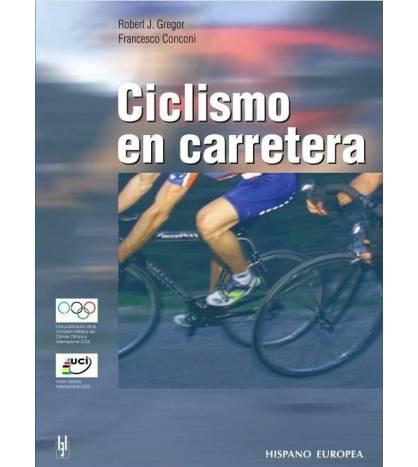 Ciclismo en carretera Entrenamiento 978-84-255-1614-6 Robert J. Gregor, Francesco Conconi