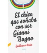 El chico que soñaba con ser Gianni Bugno Historia / Biografías 978-84-18282-01-0 Guillermo Ortiz