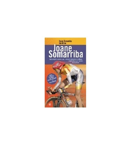 Joane Somarriba. Sacrificio y gloria de la mejor ciclista española, pionera en un mundo de hombres Biografías 978-84-9734-324...