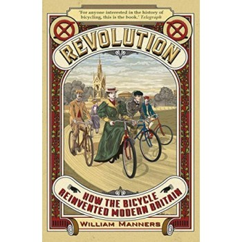 Revolution. How the Bicycle Reinvented Modern Britain Ciclismo urbano 9780715653333