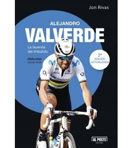 Alejandro Valverde. La leyenda del imbatido (2ª ed.) Biografías 978-84-15726-84-5 Jon RivasJon Rivas