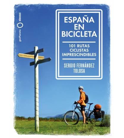 España en bicicleta Guías / Viajes 978-84-08-21666-7 Sergio Fernández TolosaSergio Fernández Tolosa