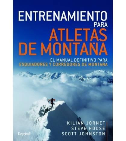 Entrenamiento para atletas de montaña. El manual definitivo para esquiadores y corredores de montaña Entrenamiento 9788498294...