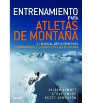 Entrenamiento para atletas de montaña. El manual definitivo para esquiadores y corredores de montaña