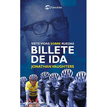 Billete de ida. Siete vidas sobre ruedas (ebook) Ebooks 9788412018899 Jonathan Vaughters