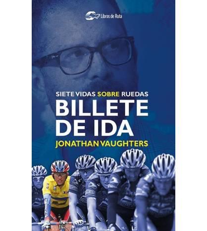 Billete de ida. Siete vidas sobre ruedas (ebook) Ebooks 9788412018899 Jonathan Vaughters