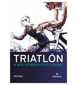 Triatlón. Plan de entrenamiento en 14 semanas