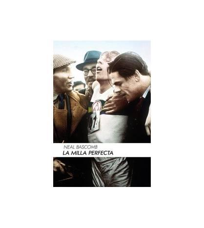 La milla perfecta Biografía/narrativa 9788415373469 Neal Bascomb
