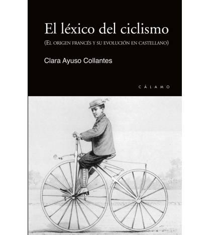 El léxico del ciclismo Crónicas / Ensayo 9788416742196 Clara Ayuso CollantesClara Ayuso Collantes
