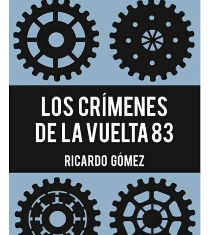 Los crímenes de la Vuelta 83 Novelas / Ficción 978-84-09-19430-8 Ricardo GómezRicardo Gómez