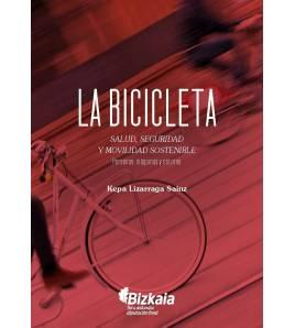 La bicicleta. Salud, seguridad y movilidad sostenible