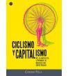 Ciclismo y capitalismo. De la bicicleta literaria al negocio del espectáculo Crónicas / Ensayo 978-84-121866-1-1
