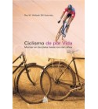 Ciclismo de por vida. Montar en bicicleta hasta los cien años Salud / Nutrición 9788480199612 Roy M. Wallack, Bill Katovsky