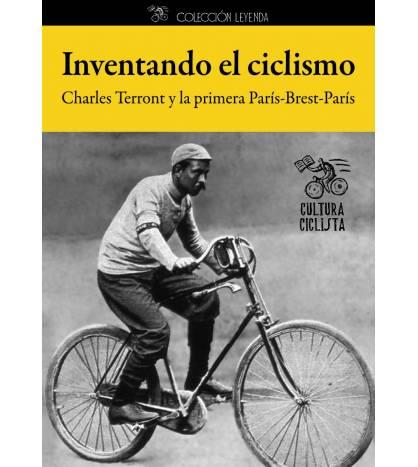 Inventando el ciclismo. Charles Terront y la primera París-Brest-París