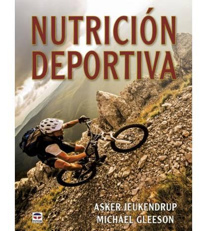 Nutrición deportiva Salud / Nutrición 978-84-16676-79-8 Asker Jeukendrup y Michael GleesonAsker Jeukendrup y Michael Gleeson