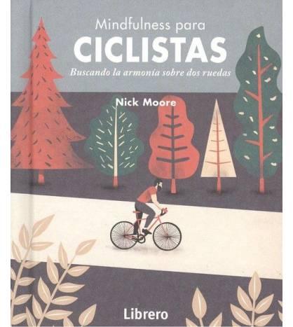 Mindfulness para ciclistas. Buscando armonía sobre dos rueda. Salud / Nutrición 978-94-6359-158-4